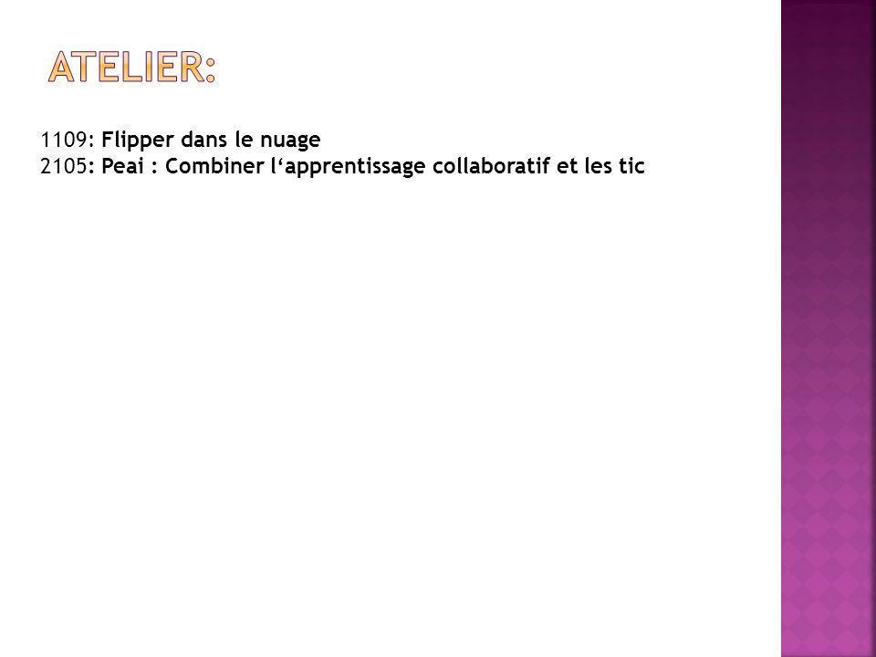 1109: Flipper dans le nuage 2105: Peai : Combiner l'apprentissage collaboratif et les tic