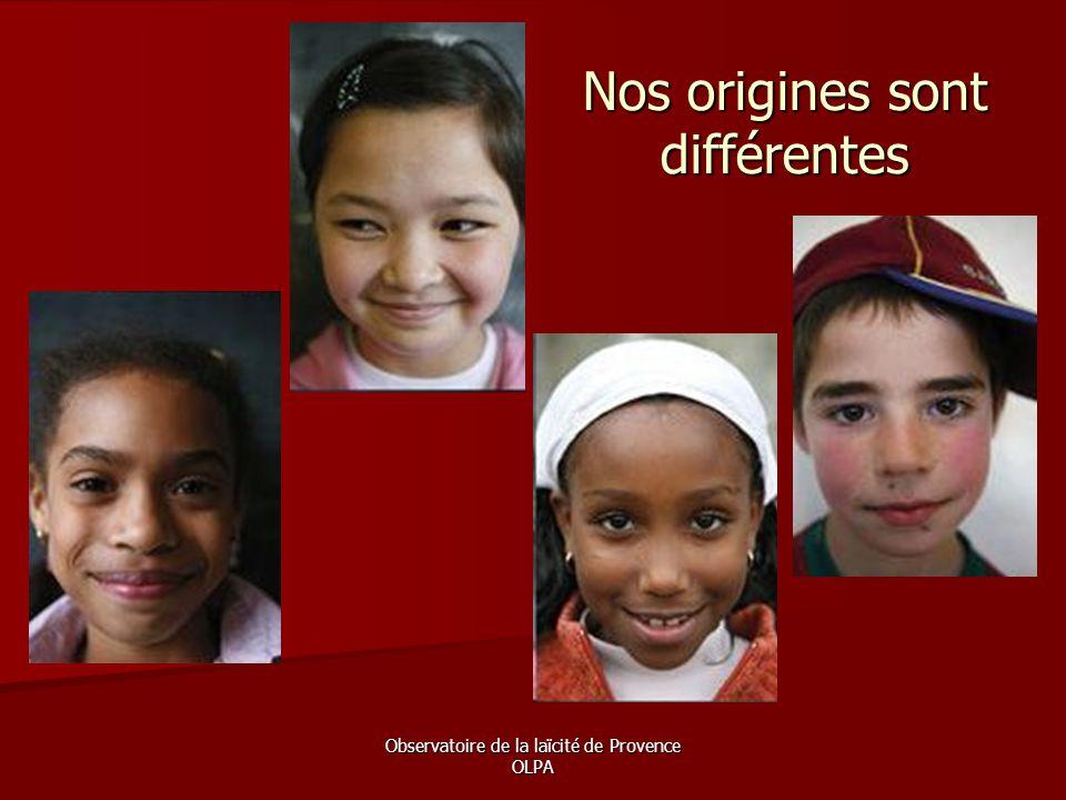 Observatoire de la laïcité de Provence OLPA Nos origines sont différentes