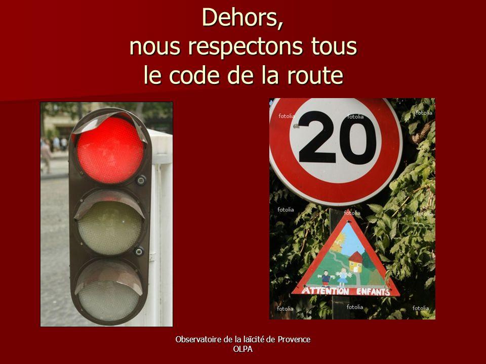 Observatoire de la laïcité de Provence OLPA Dehors, nous respectons tous le code de la route