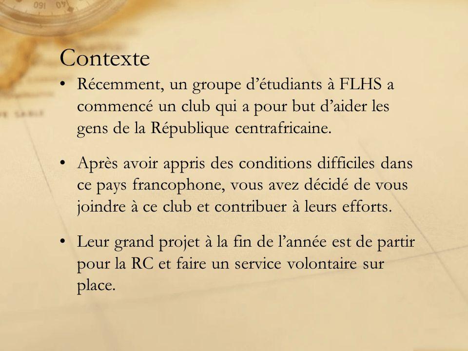 Contexte Récemment, un groupe d'étudiants à FLHS a commencé un club qui a pour but d'aider les gens de la République centrafricaine.