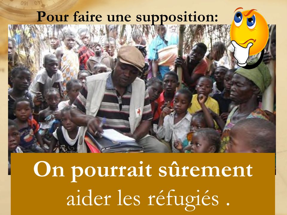 On pourrait sûrement aider les réfugiés. Pour faire une supposition: