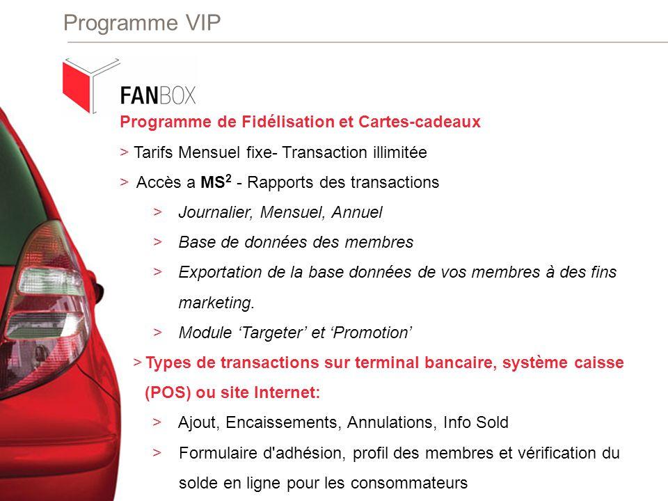 Programme VIP Programme de Fidélisation et Cartes-cadeaux > Tarifs Mensuel fixe- Transaction illimitée > Accès a MS 2 - Rapports des transactions >Jou