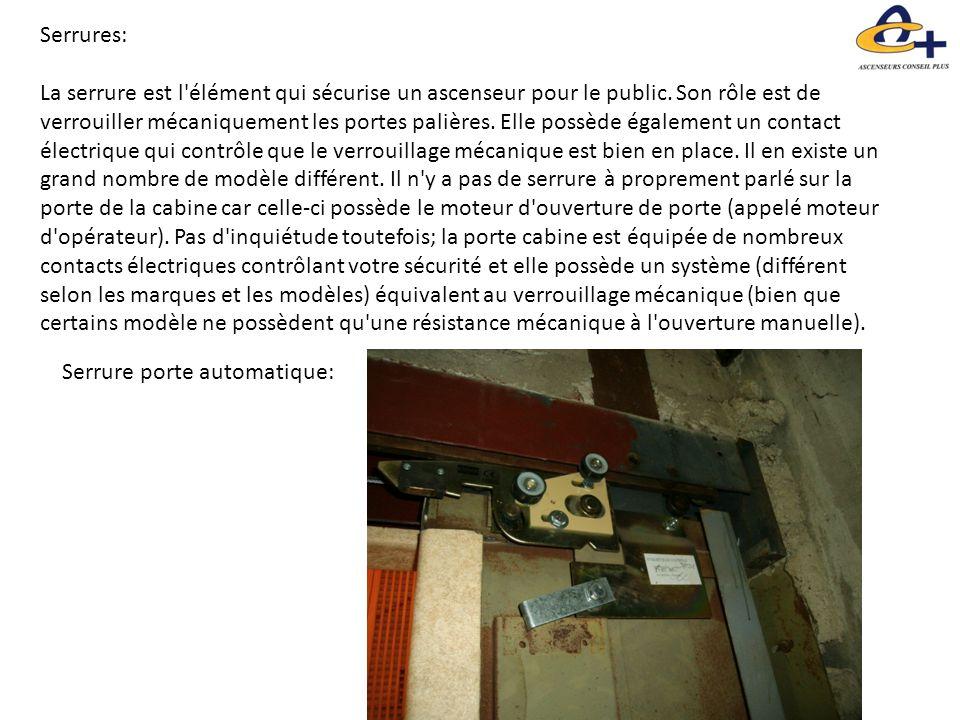 Serrures: La serrure est l'élément qui sécurise un ascenseur pour le public. Son rôle est de verrouiller mécaniquement les portes palières. Elle possè
