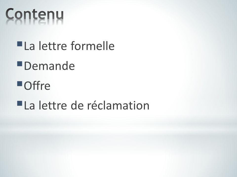 Le nom et l´adresse de l´expéditeur Le nom et l´adresse Du destinataire La date L´objet de la lettre Cher Monsieur Leblanc,