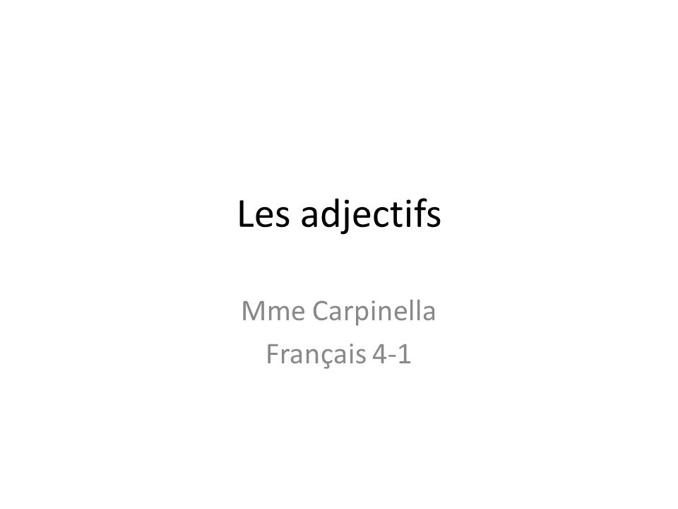Les adjectifs Mme Carpinella Français 4-1