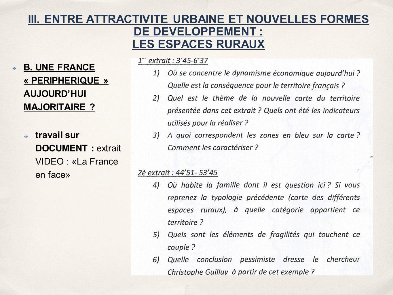 III. ENTRE ATTRACTIVITE URBAINE ET NOUVELLES FORMES DE DEVELOPPEMENT : LES ESPACES RURAUX ✤ B. UNE FRANCE « PERIPHERIQUE » AUJOURD'HUI MAJORITAIRE ? ✤