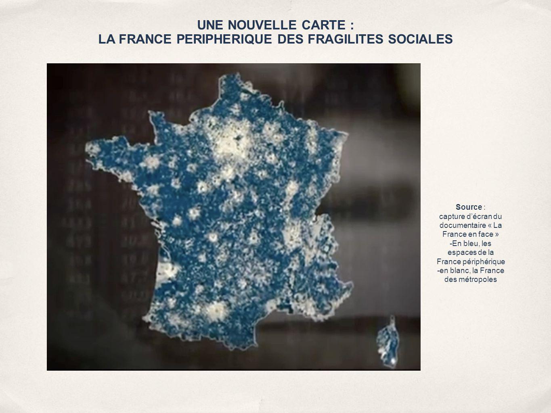 UNE NOUVELLE CARTE : LA FRANCE PERIPHERIQUE DES FRAGILITES SOCIALES Source : capture d'écran du documentaire « La France en face » -En bleu, les espac