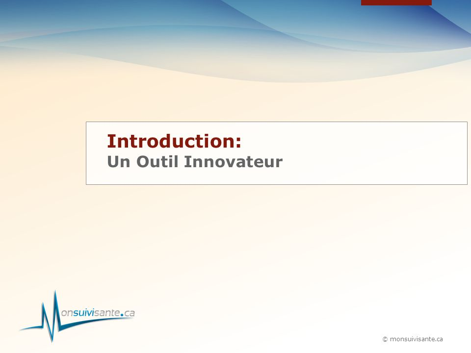 © monsuivisante.ca Introduction: Un Outil Innovateur