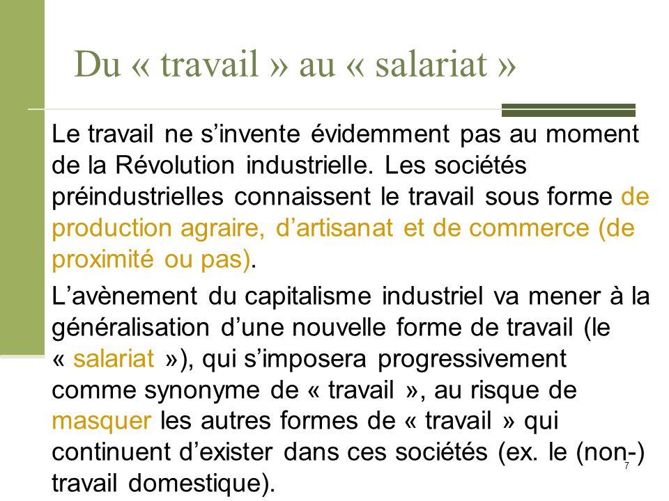 Du « travail » au « salariat » Le travail ne s'invente évidemment pas au moment de la Révolution industrielle.