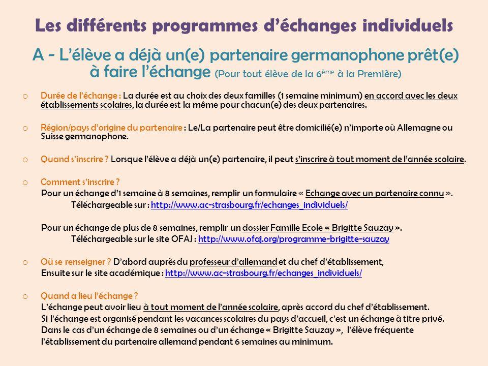 Les différents programmes d'échanges individuels A - L'élève a déjà un(e) partenaire germanophone prêt(e) à faire l'échange (Pour tout élève de la 6 è