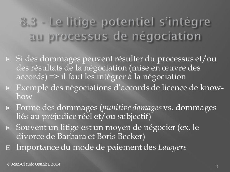  Si des dommages peuvent résulter du processus et/ou des résultats de la négociation (mise en œuvre des accords) => il faut les intégrer à la négocia