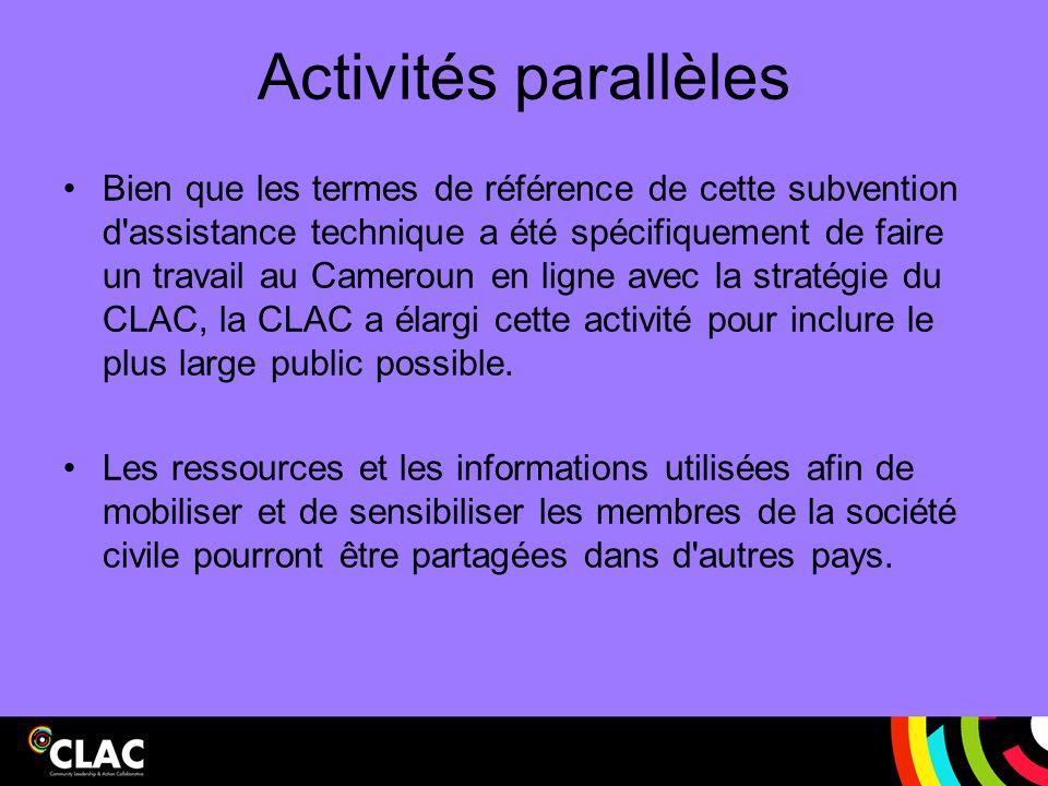 Activités parallèles Bien que les termes de référence de cette subvention d'assistance technique a été spécifiquement de faire un travail au Cameroun