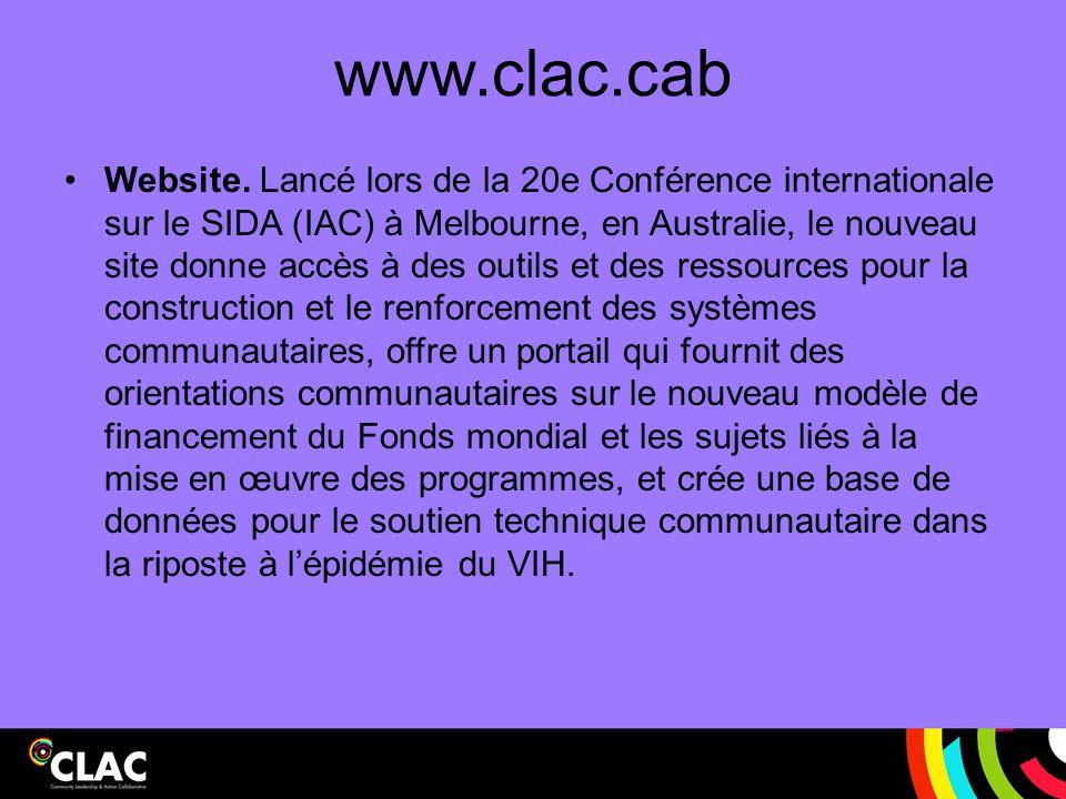 www.clac.cab Website. Lancé lors de la 20e Conférence internationale sur le SIDA (IAC) à Melbourne, en Australie, le nouveau site donne accès à des ou