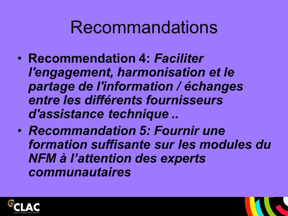 Recommandations Recommendation 4: Faciliter l'engagement, harmonisation et le partage de l'information / échanges entre les différents fournisseurs d'
