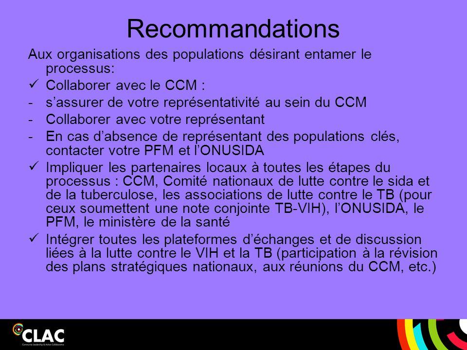 Recommandations Aux organisations des populations désirant entamer le processus: Collaborer avec le CCM : -s'assurer de votre représentativité au sein