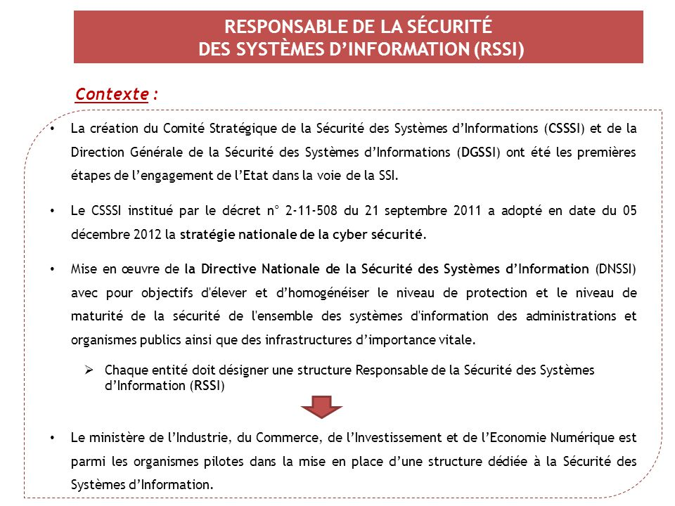 RESPONSABLE DE LA SÉCURITÉ DES SYSTÈMES D'INFORMATION (RSSI) Contexte : La création du Comité Stratégique de la Sécurité des Systèmes d'Informations (