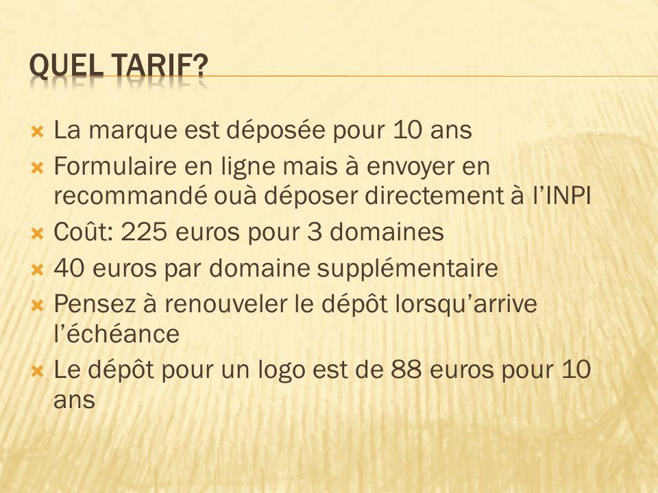  La marque est déposée pour 10 ans  Formulaire en ligne mais à envoyer en recommandé ouà déposer directement à l'INPI  Coût: 225 euros pour 3 domaines  40 euros par domaine supplémentaire  Pensez à renouveler le dépôt lorsqu'arrive l'échéance  Le dépôt pour un logo est de 88 euros pour 10 ans