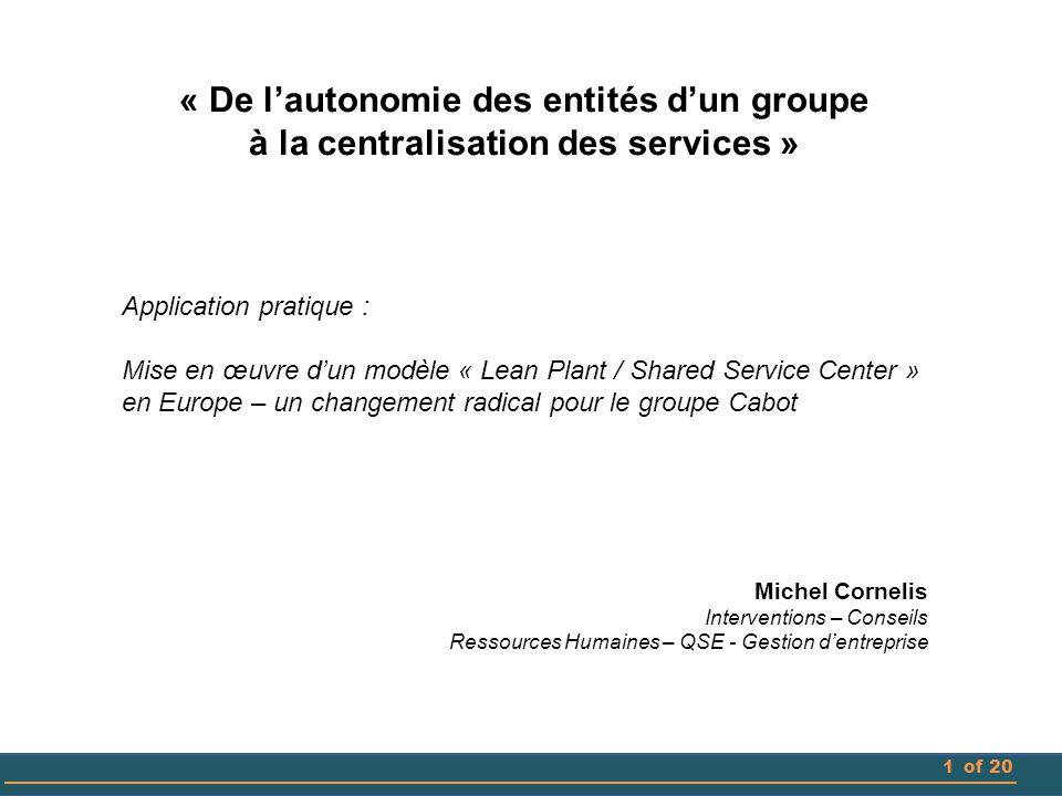 1of 20 « De l'autonomie des entités d'un groupe à la centralisation des services » Application pratique : Mise en œuvre d'un modèle « Lean Plant / Sha