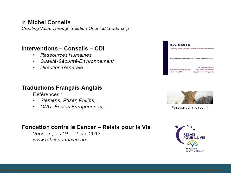 Ir. Michel Cornelis Creating Value Through Solution-Oriented Leadership Interventions – Conseils – CDI Ressources Humaines Qualité-Sécurité-Environnem
