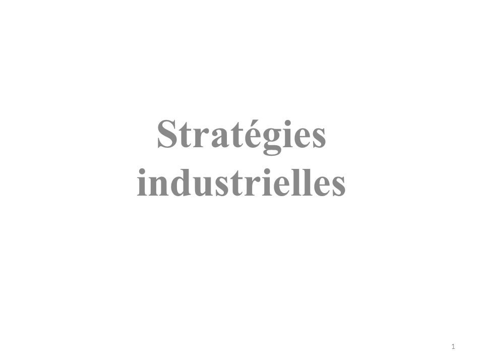 Stratégies industrielles 1