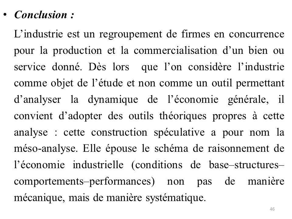 Conclusion : L'industrie est un regroupement de firmes en concurrence pour la production et la commercialisation d'un bien ou service donné. Dès lors