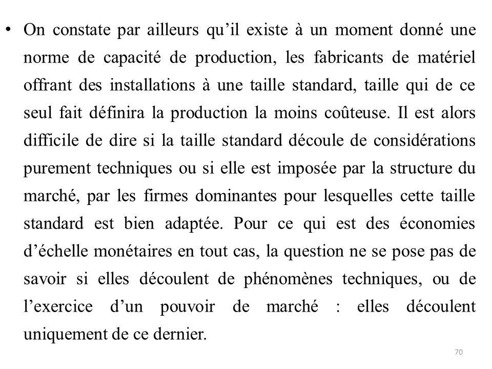 On constate par ailleurs qu'il existe à un moment donné une norme de capacité de production, les fabricants de matériel offrant des installations à un