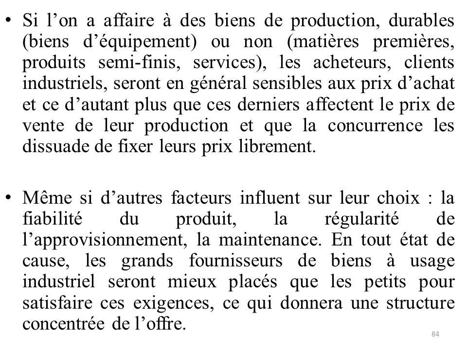 Si l'on a affaire à des biens de production, durables (biens d'équipement) ou non (matières premières, produits semi-finis, services), les acheteurs,