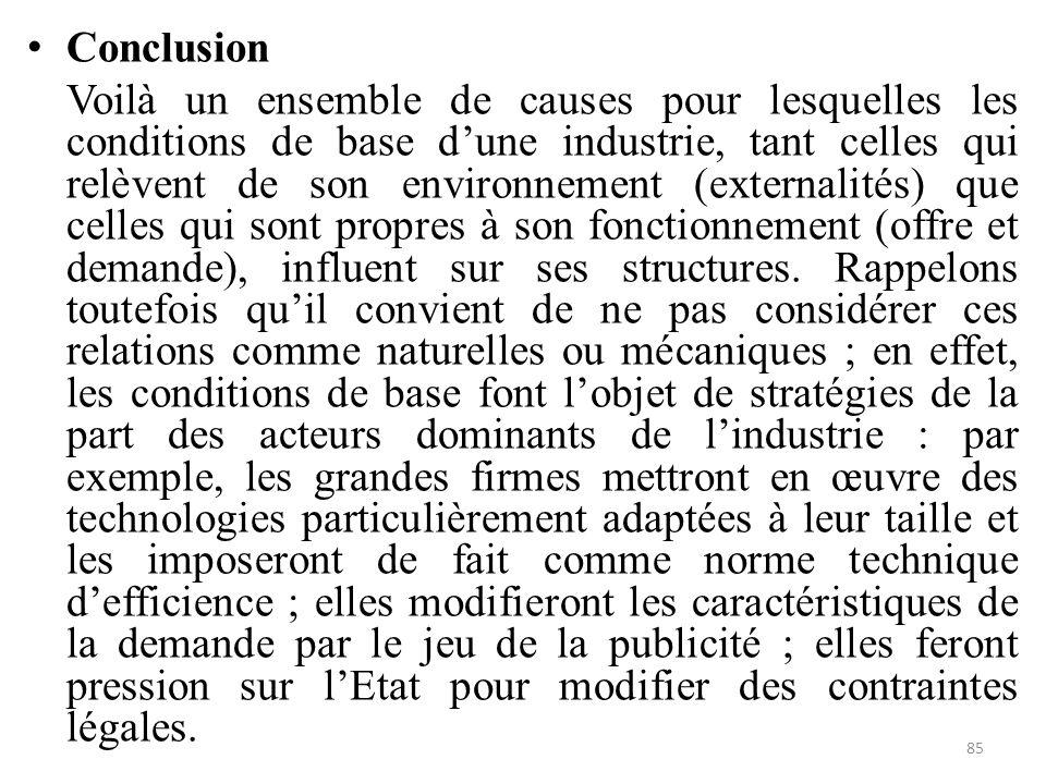 Conclusion Voilà un ensemble de causes pour lesquelles les conditions de base d'une industrie, tant celles qui relèvent de son environnement (external