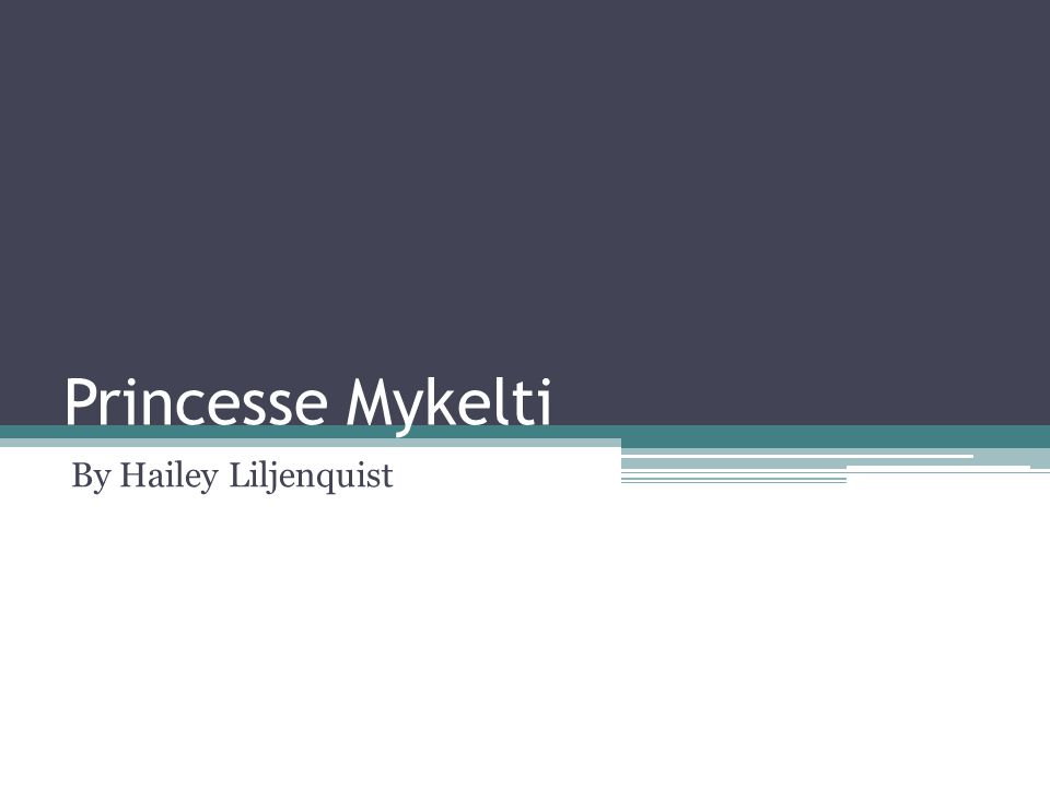 Princesse Mykelti By Hailey Liljenquist
