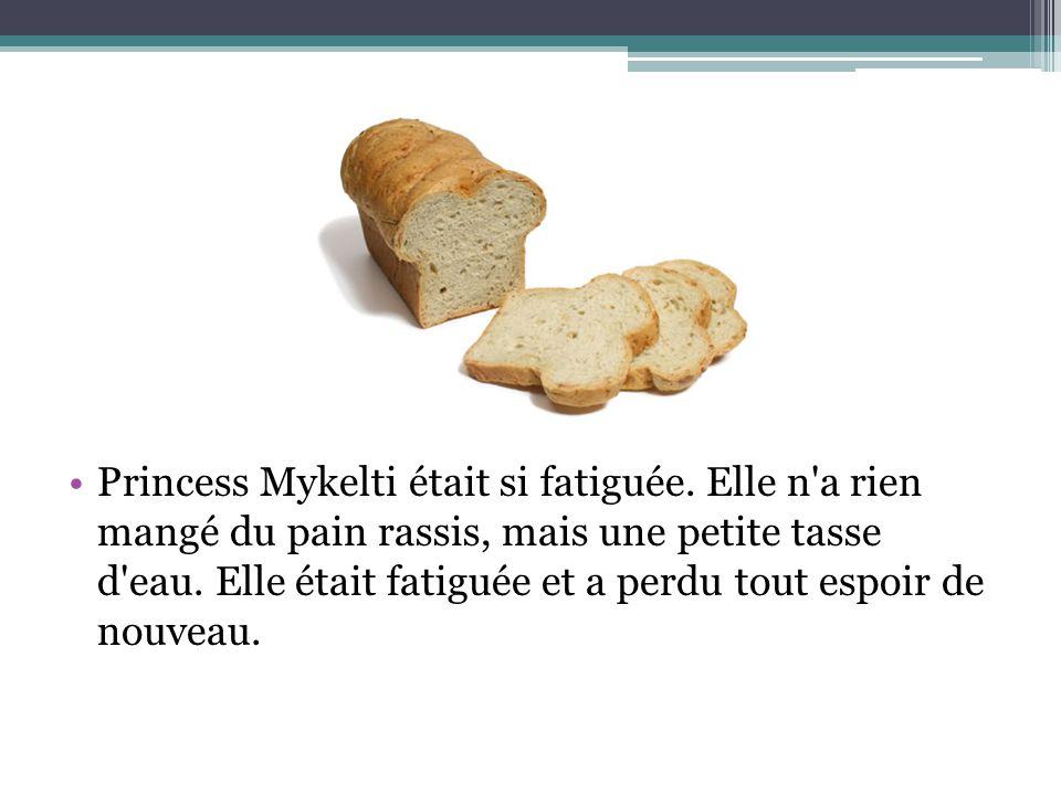 Princess Mykelti était si fatiguée. Elle n'a rien mangé du pain rassis, mais une petite tasse d'eau. Elle était fatiguée et a perdu tout espoir de nou