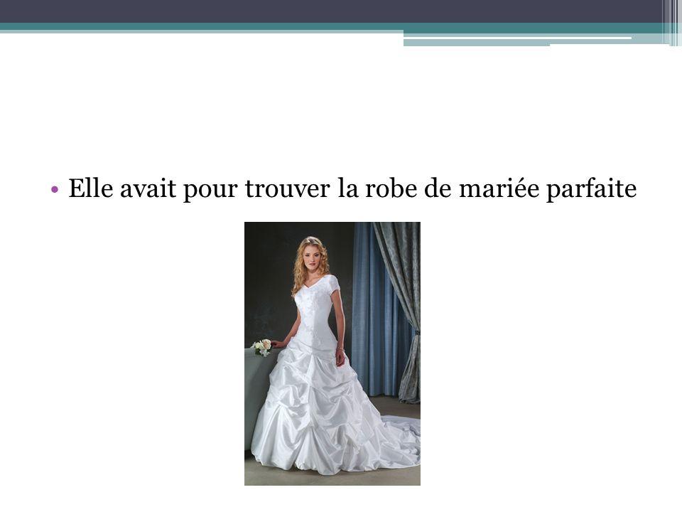 Elle avait pour trouver la robe de mariée parfaite