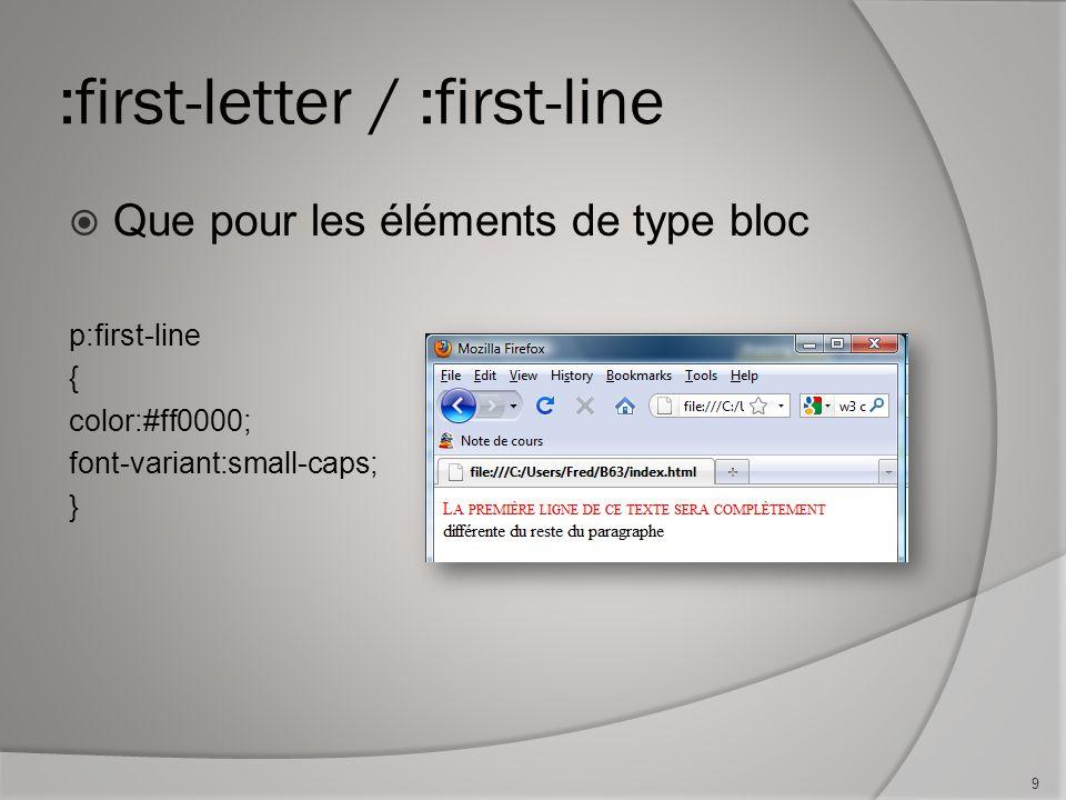 :before / :after  Ne fonctionne pas pour IE  Permet d'insérer un style avant ou après un élément h1:before { content: url('cafe.jpg') } … Au café...
