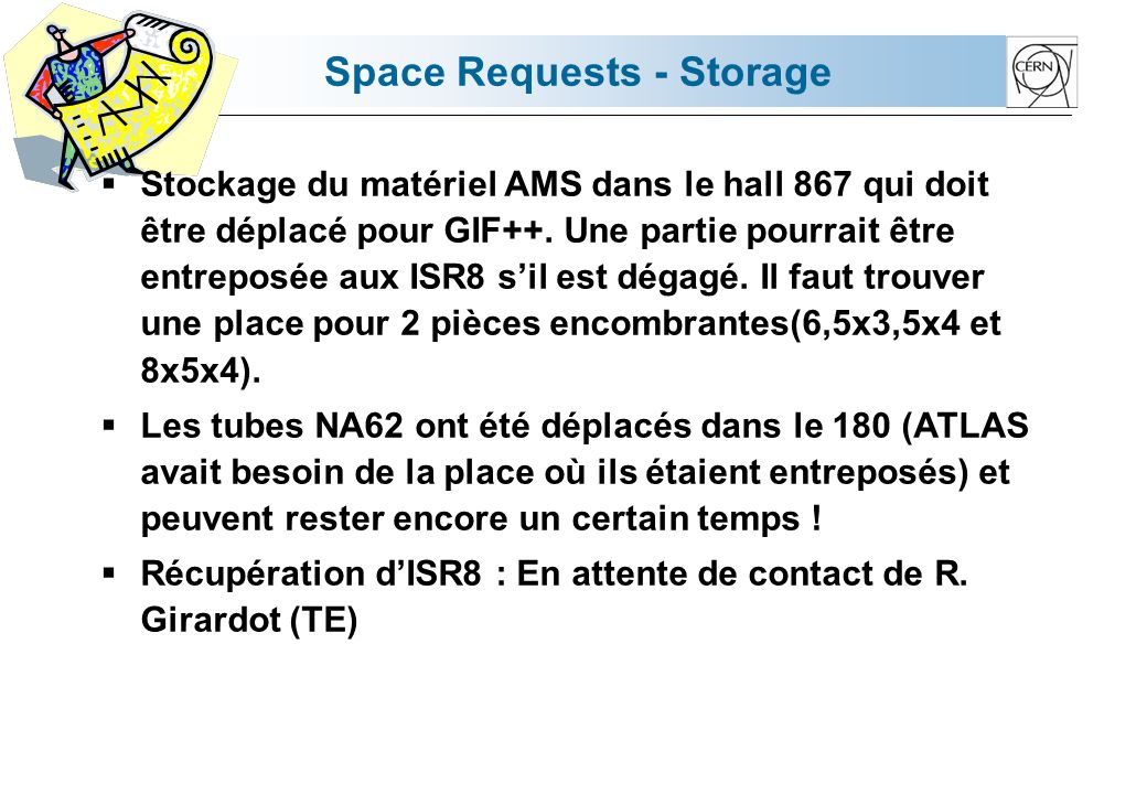 Space Requests - Storage  Stockage du matériel AMS dans le hall 867 qui doit être déplacé pour GIF++. Une partie pourrait être entreposée aux ISR8 s'