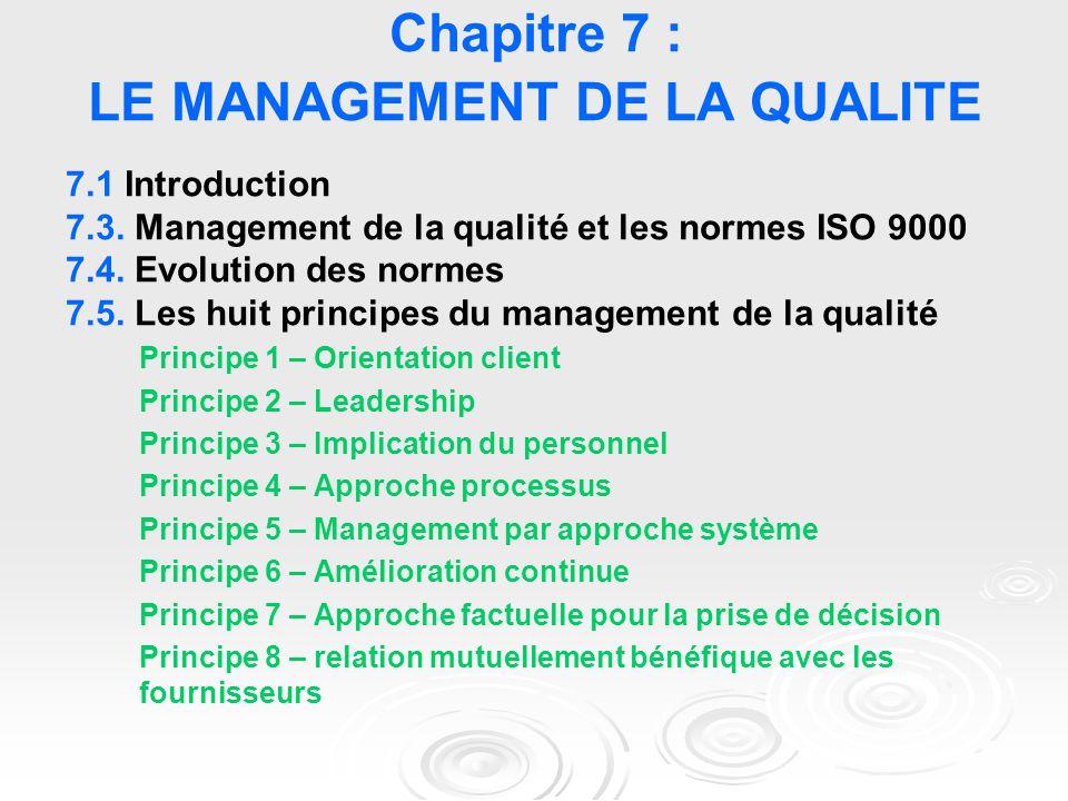 Chapitre 7 : LE MANAGEMENT DE LA QUALITE 7.1 Introduction 7.3.