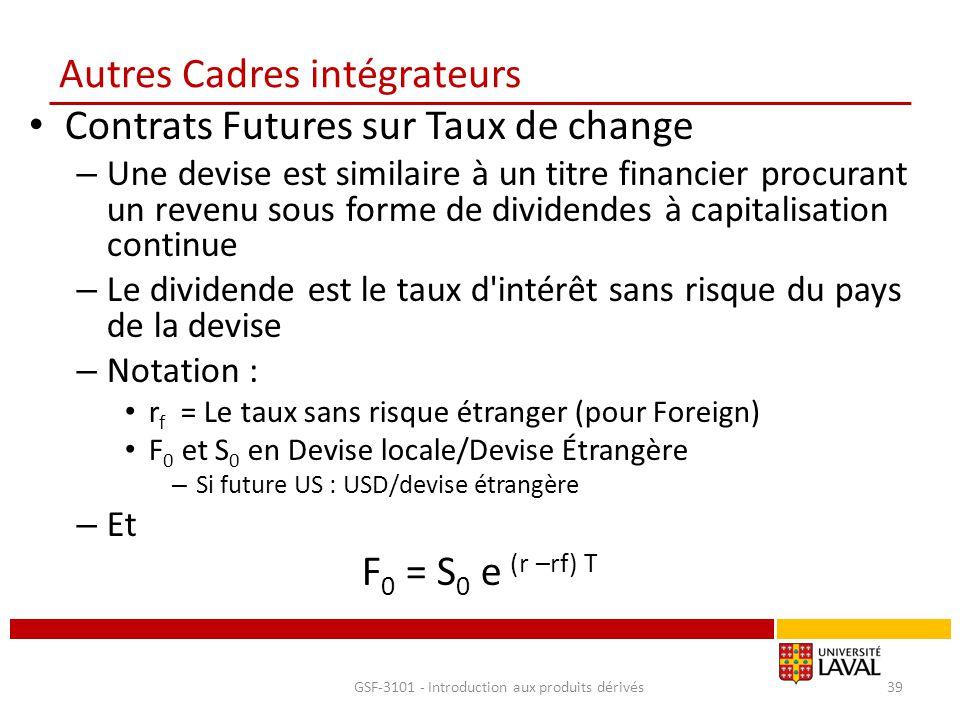 Autres Cadres intégrateurs Contrats Futures sur Taux de change – Une devise est similaire à un titre financier procurant un revenu sous forme de divid