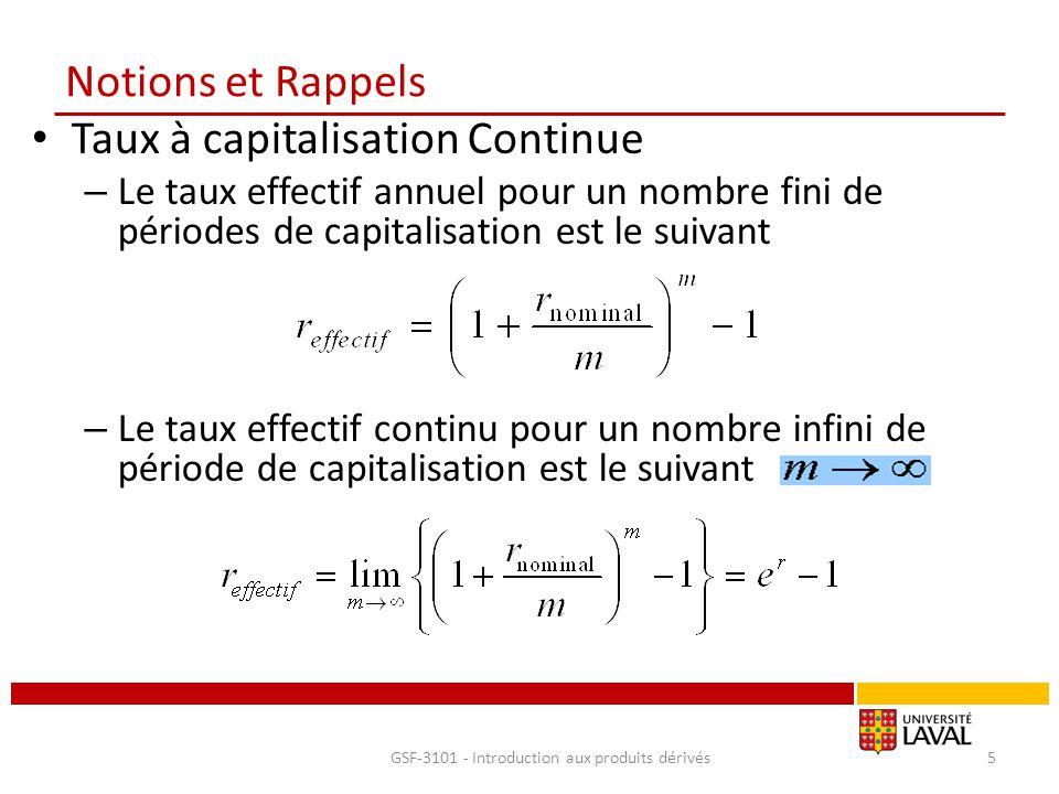Notions et Rappels Taux à capitalisation Continue – Le taux effectif annuel pour un nombre fini de périodes de capitalisation est le suivant – Le taux