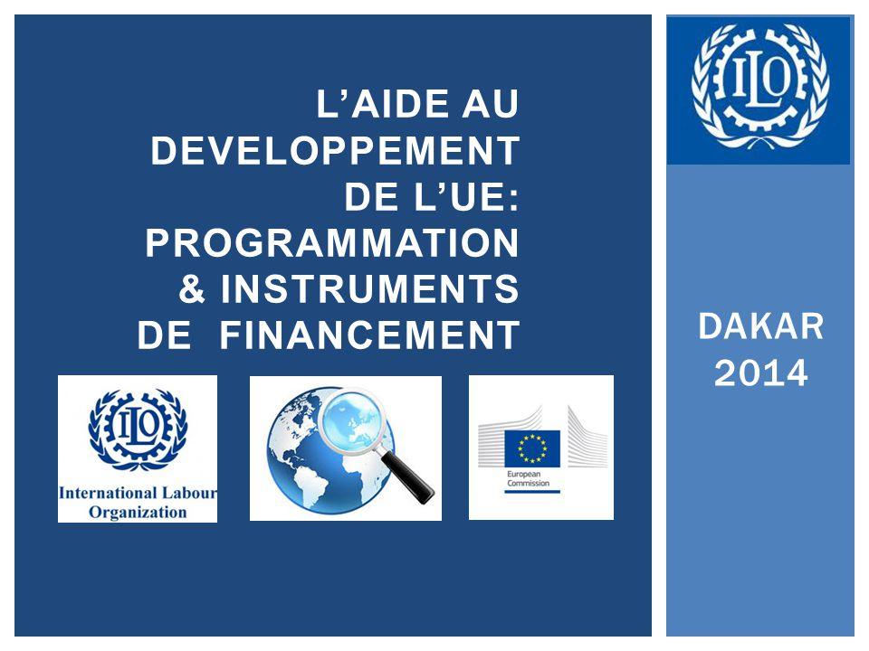 DAKAR 2014 L'AIDE AU DEVELOPPEMENT DE L'UE: PROGRAMMATION & INSTRUMENTS DE FINANCEMENT
