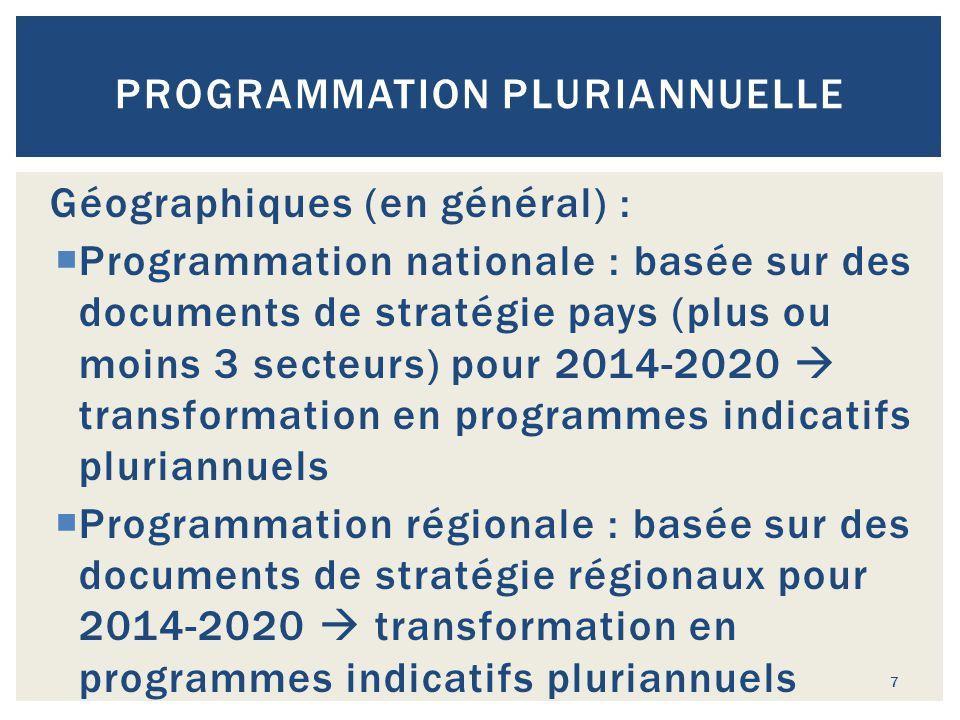 PROGRAMMATION PLURIANNUELLE Géographiques (en général) :  Programmation nationale : basée sur des documents de stratégie pays (plus ou moins 3 secteu