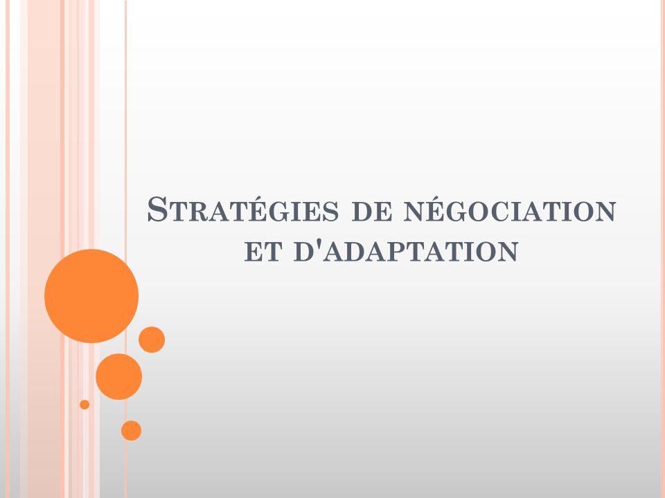 S TRATÉGIES DE NÉGOCIATION ET D ' ADAPTATION