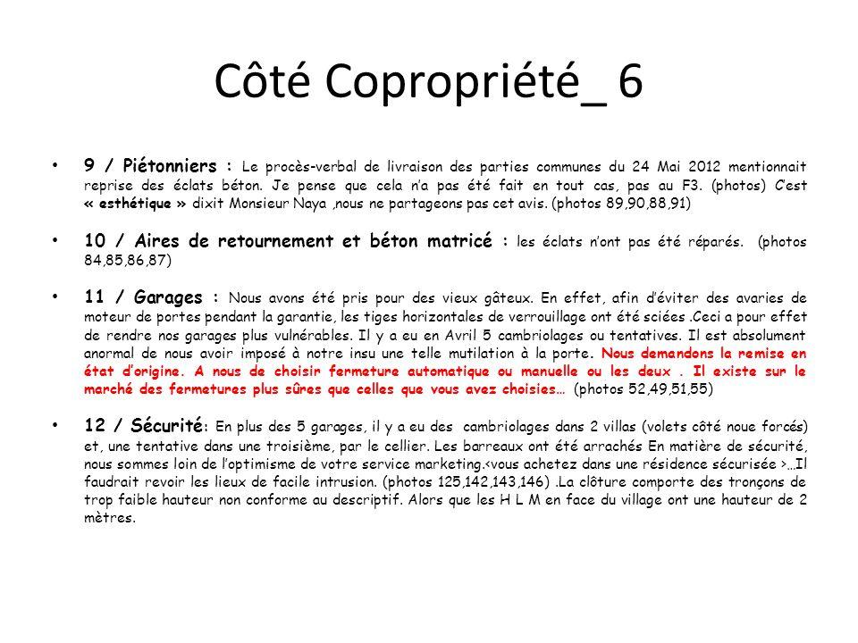 Côté Copropriété_ 6 9 / Piétonniers : Le procès-verbal de livraison des parties communes du 24 Mai 2012 mentionnait reprise des éclats béton.