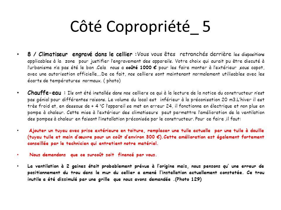 Côté Copropriété_ 5 8 / Climatiseur engravé dans le cellier :Vous vous êtes retranchés derrière les dispositions applicables à la zone pour justifier l'engravement des appareils.