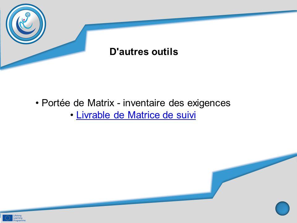 D'autres outils Portée de Matrix - inventaire des exigences Livrable de Matrice de suivi