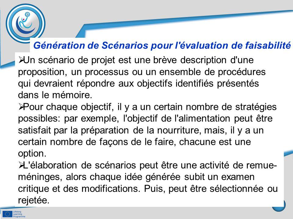 Génération de Scénarios pour l'évaluation de faisabilité  Un scénario de projet est une brève description d'une proposition, un processus ou un ensem