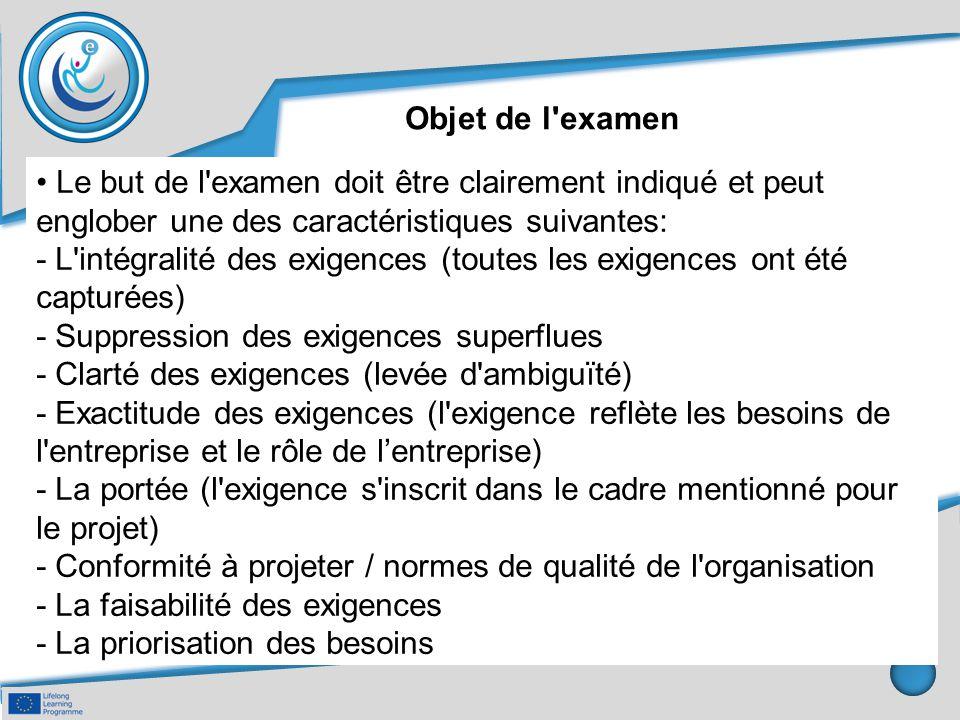 Objet de l'examen Le but de l'examen doit être clairement indiqué et peut englober une des caractéristiques suivantes: - L'intégralité des exigences (