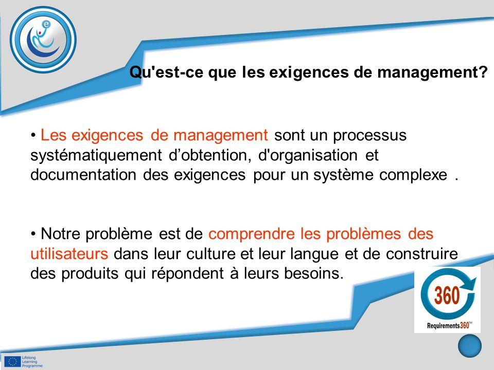 Qu'est-ce que les exigences de management? Les exigences de management sont un processus systématiquement d'obtention, d'organisation et documentation