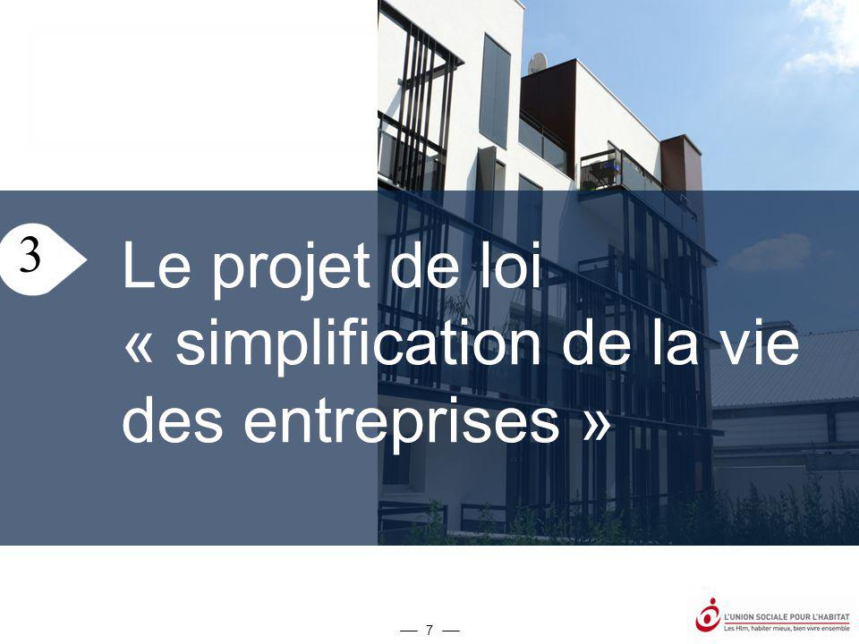 7 3 Le projet de loi « simplification de la vie des entreprises »