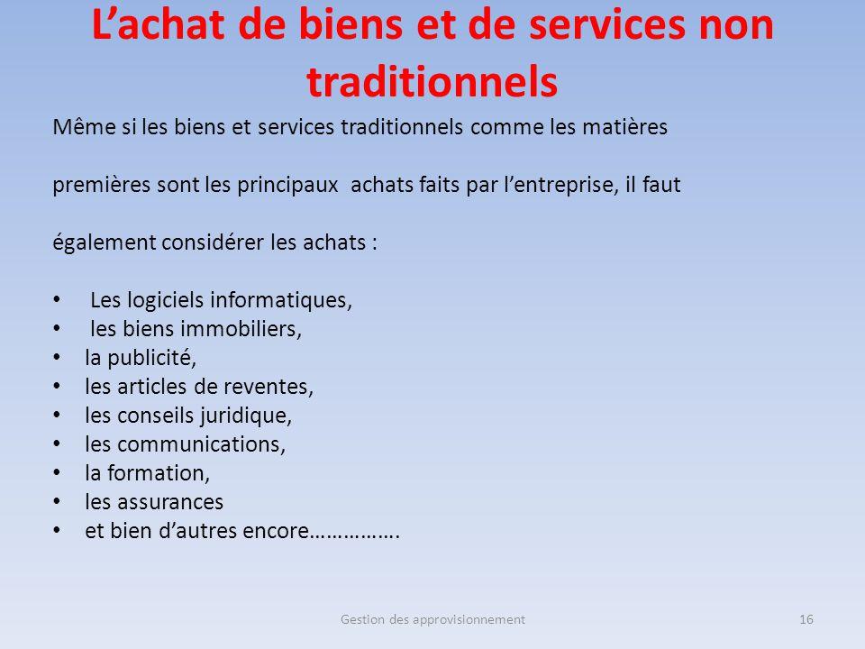 L'achat de biens et de services non traditionnels Même si les biens et services traditionnels comme les matières premières sont les principaux achats