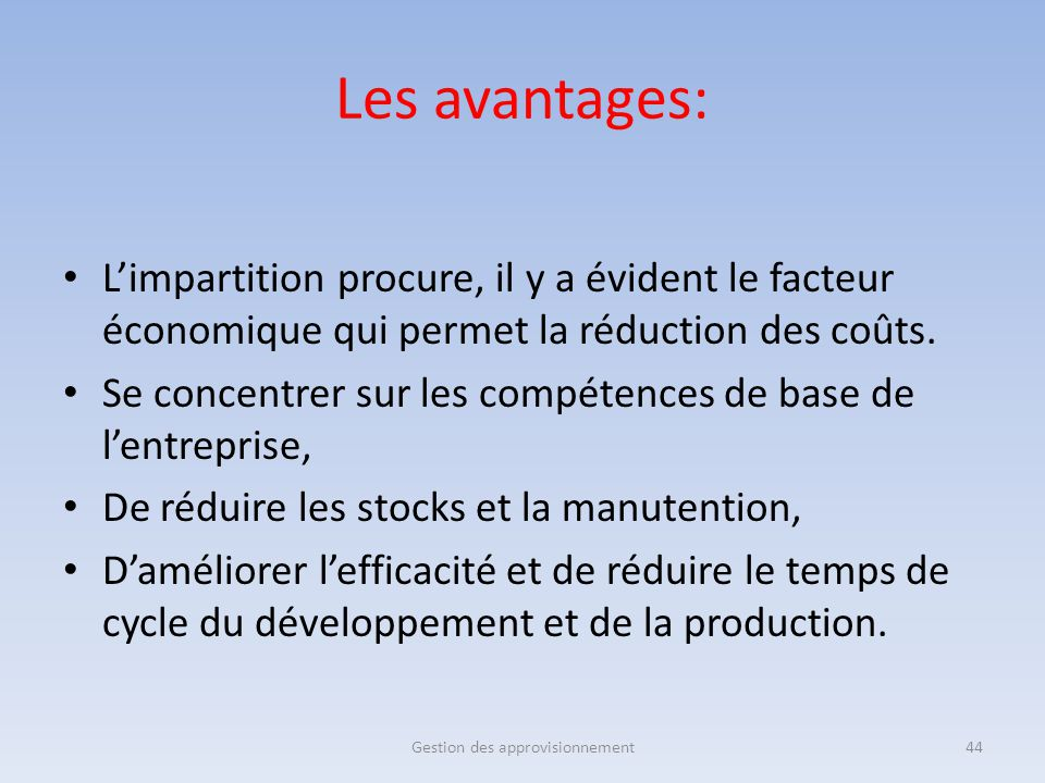 Les avantages: L'impartition procure, il y a évident le facteur économique qui permet la réduction des coûts. Se concentrer sur les compétences de bas