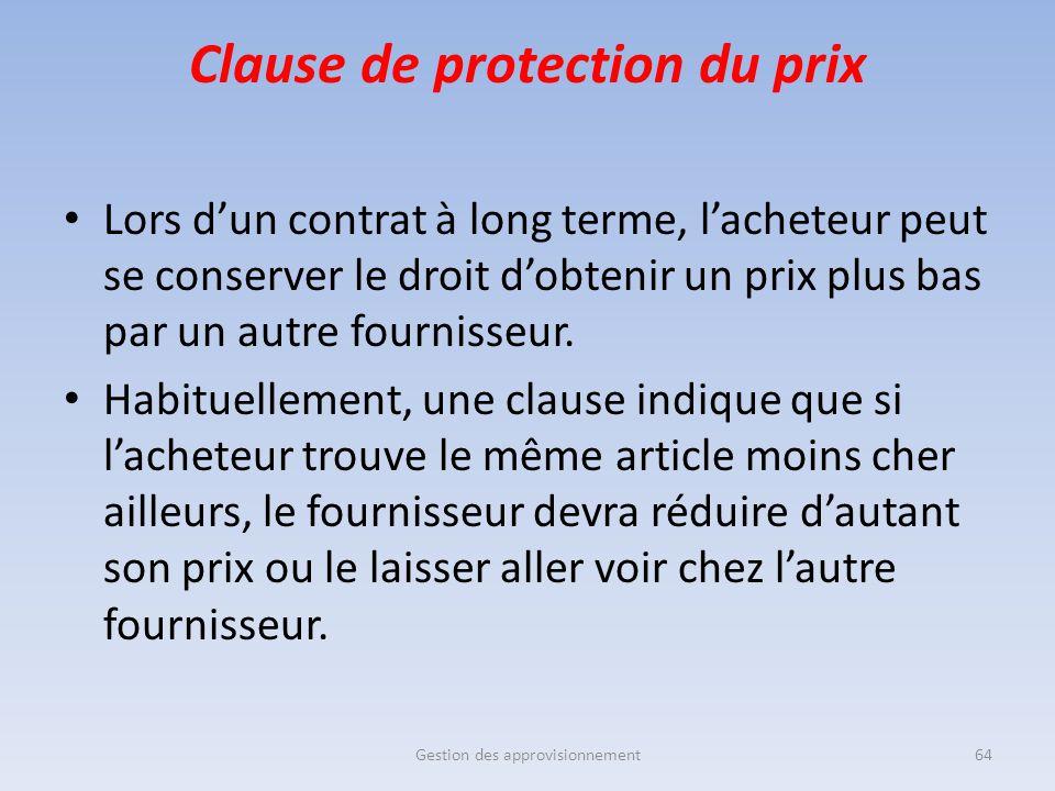 Clause de protection du prix Lors d'un contrat à long terme, l'acheteur peut se conserver le droit d'obtenir un prix plus bas par un autre fournisseur