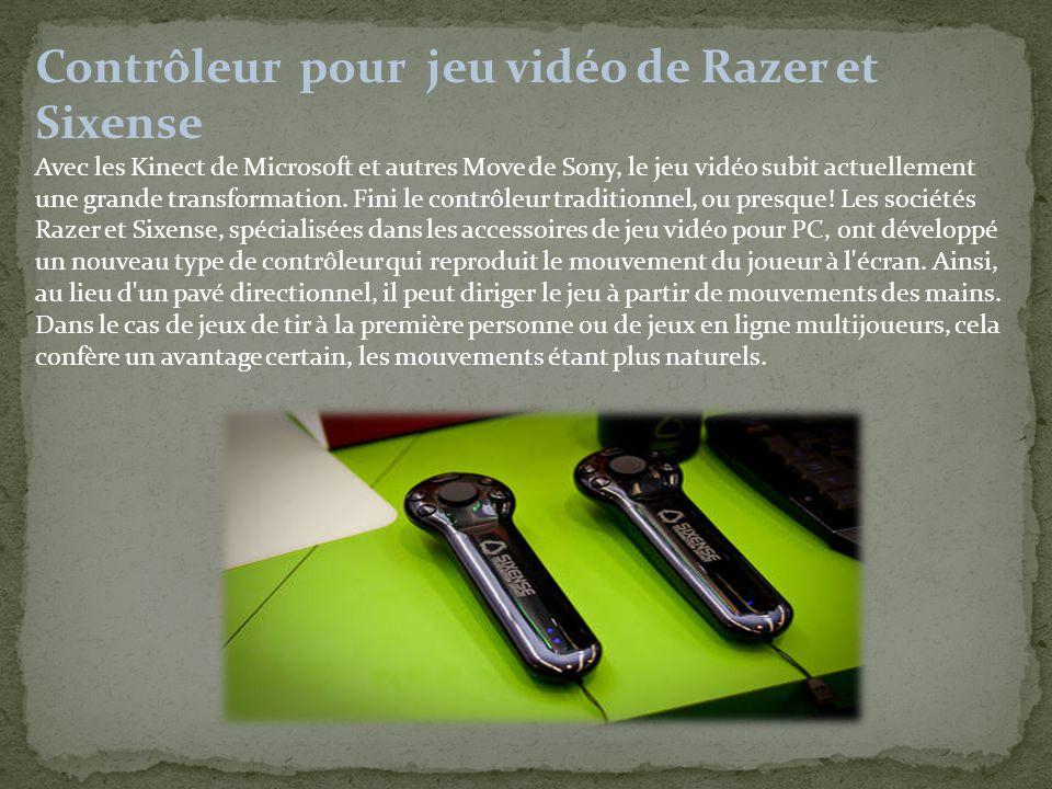 Contrôleur pour jeu vidéo de Razer et Sixense Avec les Kinect de Microsoft et autres Move de Sony, le jeu vidéo subit actuellement une grande transformation.